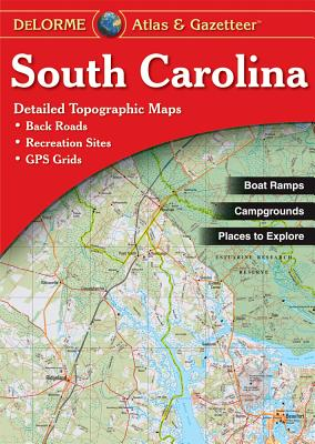 South Carolina Atlas and Gazetteer By Delorme (EDT)