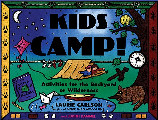 Kids Camp! By Carlson, Laurie/ Dammel, Judith